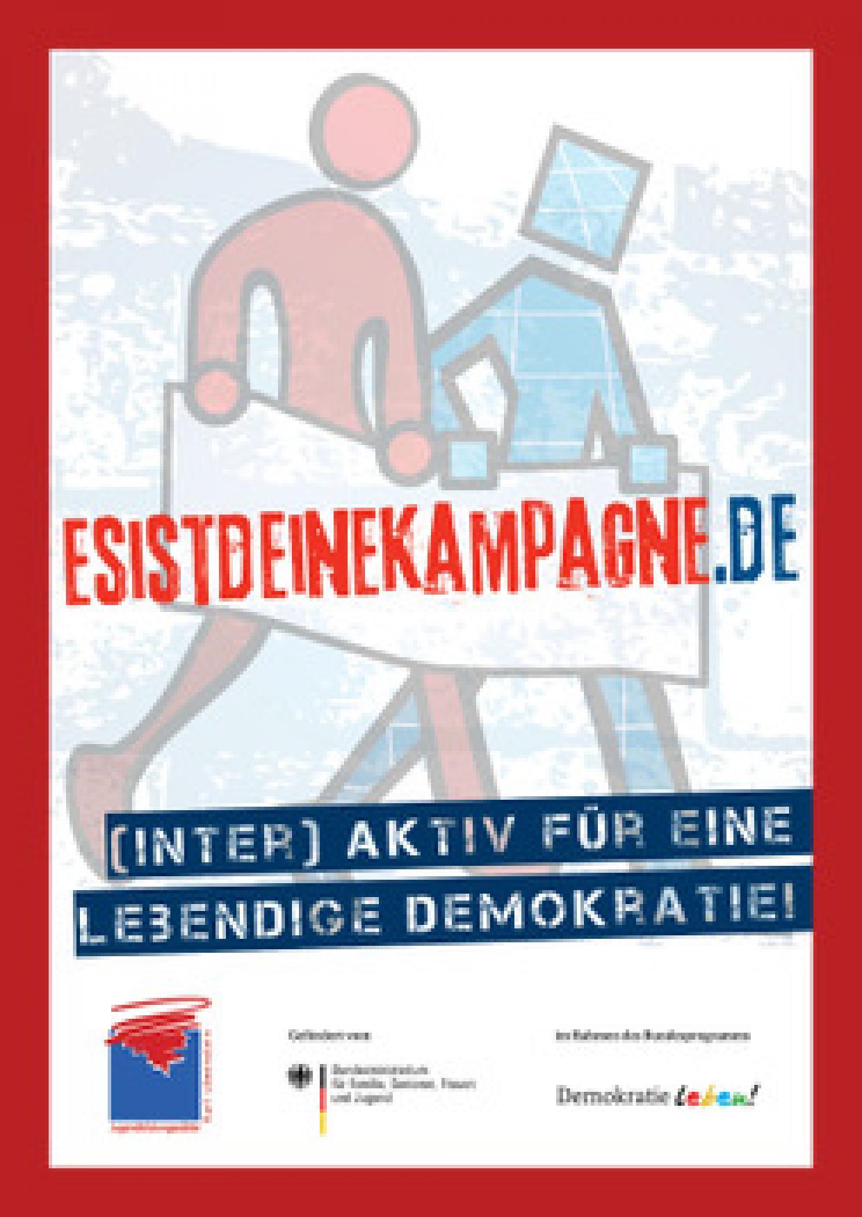 """""""Es ist deine Kampagne – (inter)aktiv für eine lebendige Demokratie!"""""""