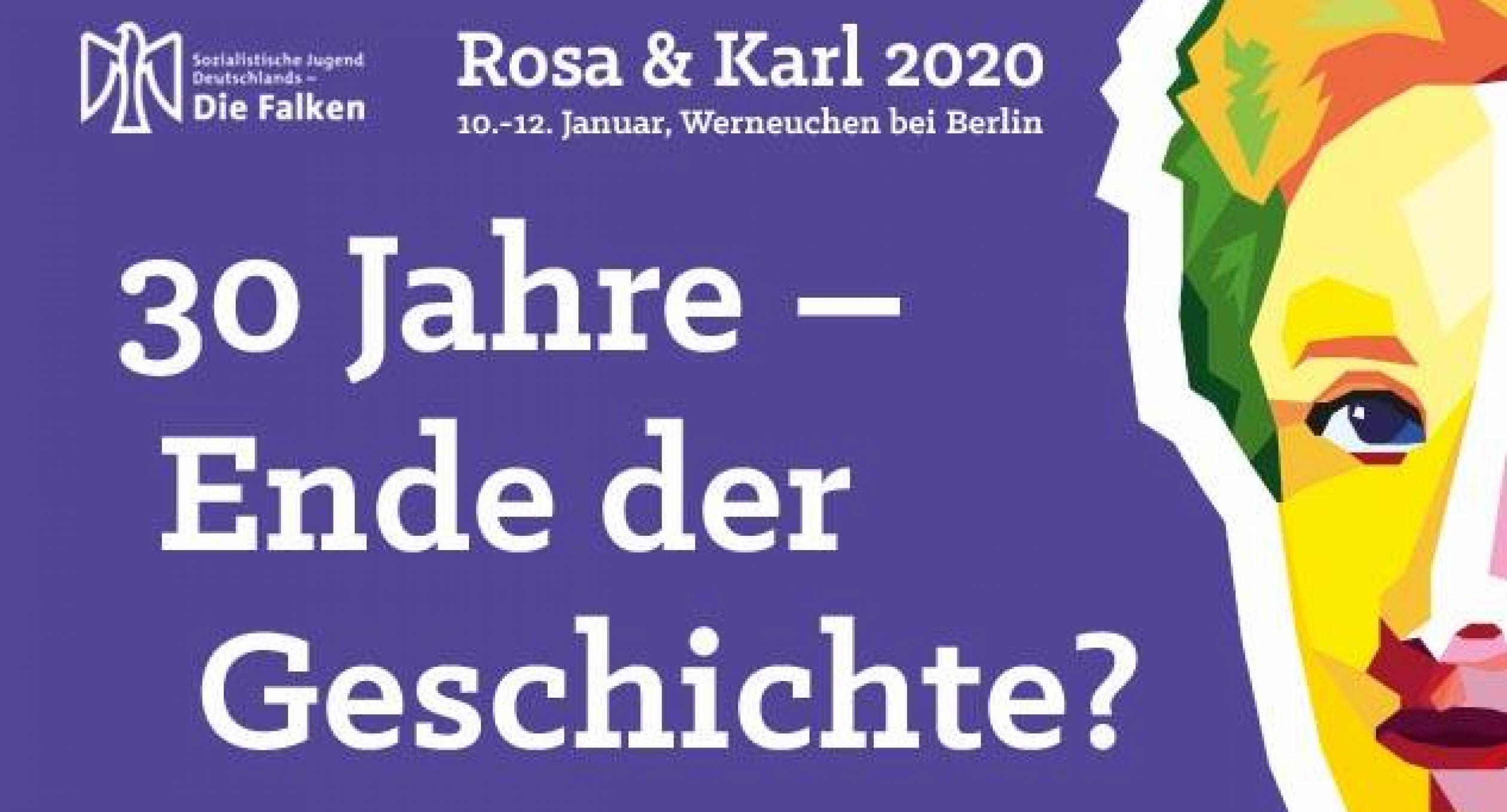 Rosa und Karl 2020 - 30 Jahre Ende der Geschichte?